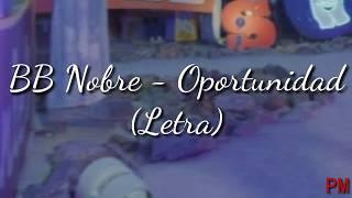 BB Nobre   Oportunidad (Letra)