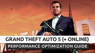 Grand Theft Auto 5 + ONLINE - How to Improve Performance and Reduce/Fix Lag on Low End Hardware