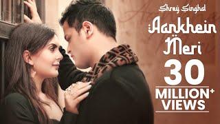 Aankhein Meri - Shrey Singhal | Official Music Video - YouTube