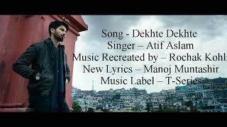 """DEKHTE DEKHTE"" Full Song With Lyrics Atif Aslam Batti Gul"