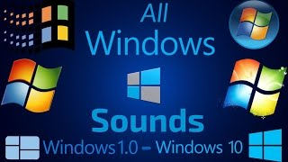 All Windows Sounds | Windows 1.0 - Windows 10