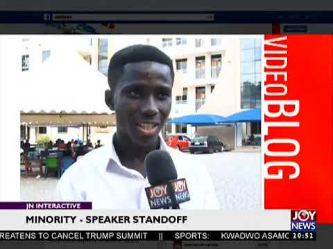 Minority-Speaker Standoff - JoyNews Interactive (16-5-18)
