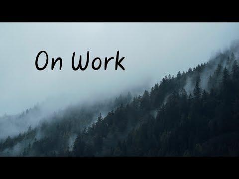 On Work | Beautiful Chill Mix