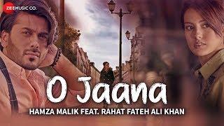 O Jaana - Official Music Video | Hamza Malik Feat. Rahat