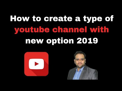 How to create a type of youtube channel with new option 2019