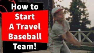 How to start a travel baseball team!