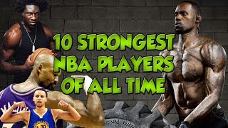 10 Strongest NBA Players Of All Time