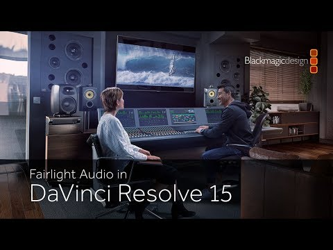 Fairlight Audio in DaVinci Resolve 15