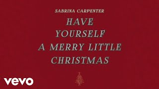 Sabrina Carpenter - Have Yourself a Merry Little Christmas (Audio Only)