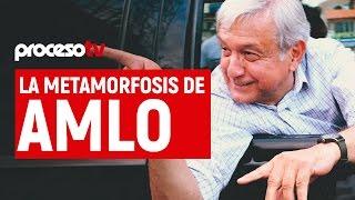 Proceso TV - La metamorfosis de AMLO