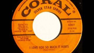 I Love You So Much It Hurts by Pete Fountain on Mono 1964 Coral 45.