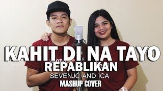 Kahit Di Na Tayo - Repablikan Mashup Cover By Sevenjc and ICA