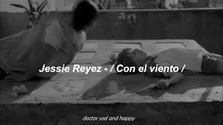 Jessie Reyez   Con El Viento (letra) [ Video ]