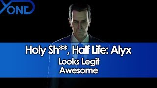 Wow, Half Life: Alyx Looks Legit Awesome
