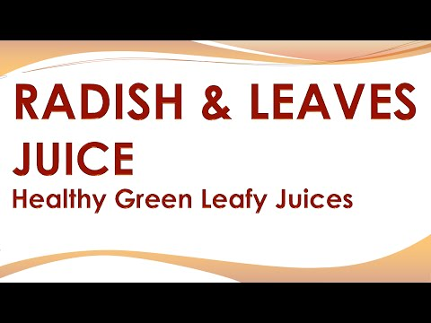 Video Amazing Uses of Radish and leaves Juice - Health Benefits of Radish and leaves Juice