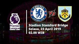 Video Live Streaming dan Jadwal Laga Chelsea Vs Burnley, Via MAXStream beIN Sport