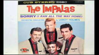Impalas - Sorry (I Ran All The Way Home)  ORIGINAL STEREO