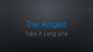 The Angels Take a Long Line Lyrics