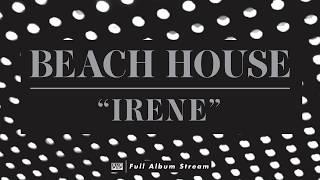 Beach House - Irene
