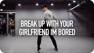 Break Up With Your Girlfriend, I'm Bored   Ariana Grande  Gosh Choreography
