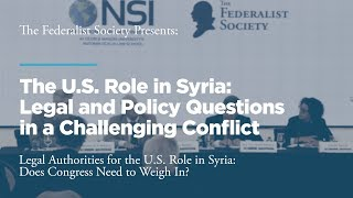 Click to play: Panel 1: Legal Authorities for the U.S. Role in Syria: Does Congress Need to Weigh In?