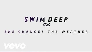Swim Deep - She Changes the Weather (Official Audio)