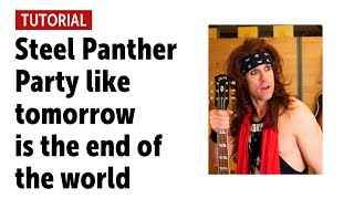 """Steel Panther """"Party like tomorrow is the end of the world"""" - Workshop with Satchel"""