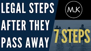 When Someone You Love Dies - 7 Legal Steps to Take to Make Things Easier