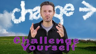 Episode 4: Challengeing Yourself - Expose yourself to Change!