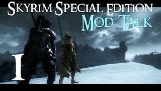 SKYRIM Special Edition : MOD TALK #1 - Starting with the Top 10