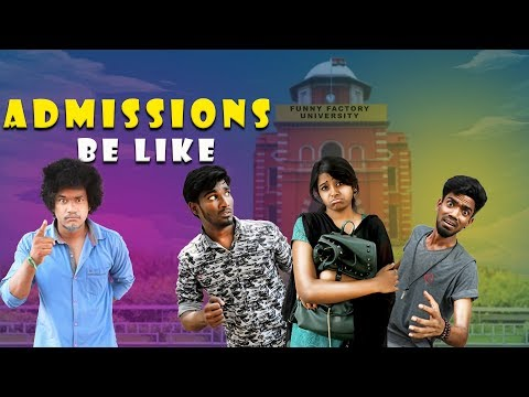 Admission Be Like | Funny Factory