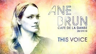 Ane Brun - This Voice (live at Cafe de la Danse)
