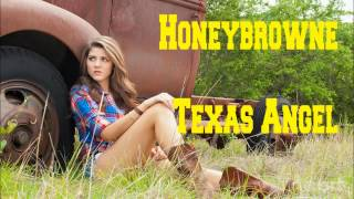 Honeybrowne - Texas Angel (Lyrics in Description)