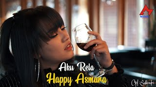 Download lagu Happy Asmara Aku Rela Mp3