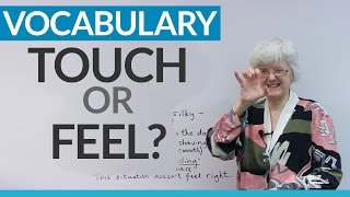 Learn English Vocabulary: TOUCH or FEEL?