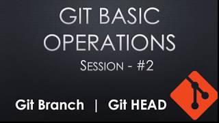 DevOps - Git Session #2 - Git HEAD And Branch