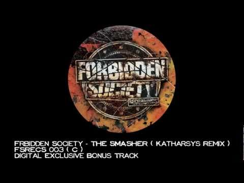 Forbidden Society - THE SMASHER ( Katharsys Remix )