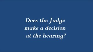 Does the Judge make a decision at the workers' comp hearing?