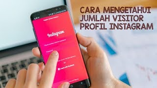 Tips - Cara Mengetahui Berapa Banyak Orang yang Mengunjungi Profil Instagram Kita!