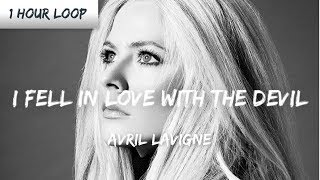 Avril Lavigne   I Fell In Love With The Devil ( 1 HOUR LOOP)