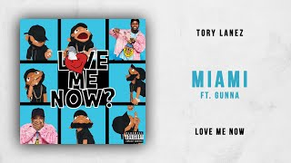 Tory Lanez   Miami Ft. Gunna (Love Me Now)