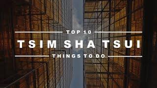 Tsim Sha Tsui, Hong Kong - Top 10 Things to Do & Hidden Attractions