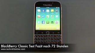 BlackBerry Classic Test Fazit nach 72 Stunden