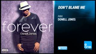 """Donell Jones """"Don't Blame Me"""""""