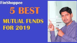 Best 5 Mutual Funds in India for 2019 | Top 5 Mutual Funds in India 2019 | Best mutual Funds for SIP