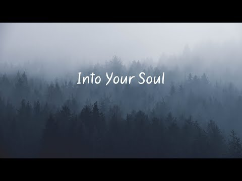 Into Your Soul | Relaxing Chill Mix