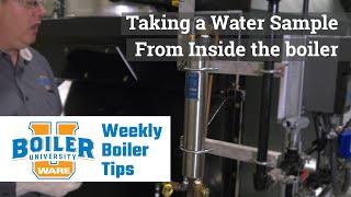Taking Sample Water from inside the Boiler - Weekly Boiler Tips