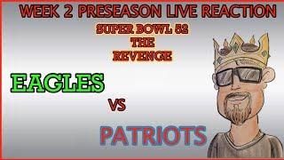 EAGLES PRESEASON WEEK2: Eagles vs Patriots!!! Live Reaction