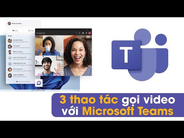 3 thao tác gọi video với Microsoft Teams