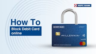 How to Block Debit Card Instantly with HDFC Bank